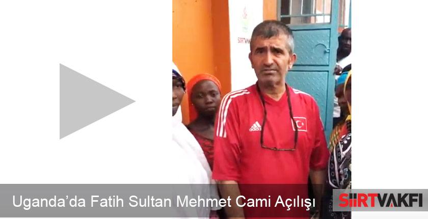 """Uganda'da Yaptırdığımız """"Fatih Sultan Mehmet Cami"""" Açılışı"""
