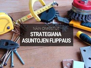 Strategiana asuntojen flippaus