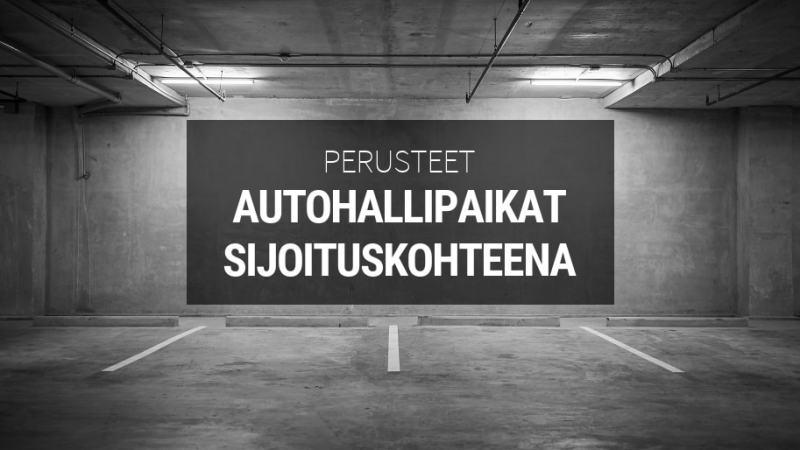 autohallipaikat sijoituskohteena