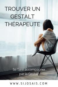 Trouver un Gestalt thérapeute - La Gestalt thérapie