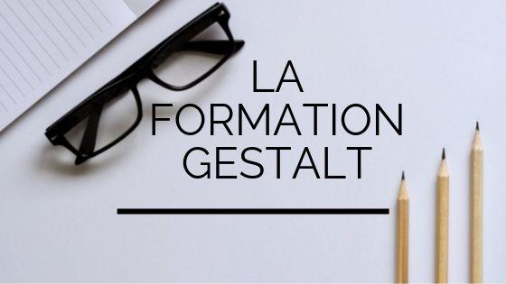 La formation Gestalt - Quel est le parcours pour devenir Gestalt thérapeute ?