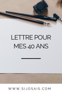 Lettre pour mes 40 ans - Lettre à moi-même