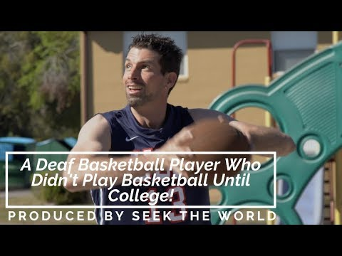 Bradley Miller - A Deaf Basketball Player Who Didn't Play Basketball Until College!