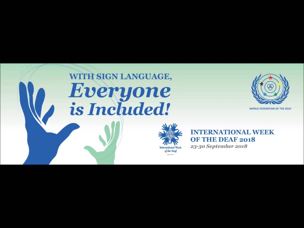 2018 Global Message - International Week of the Deaf and International Day of Sign Languages