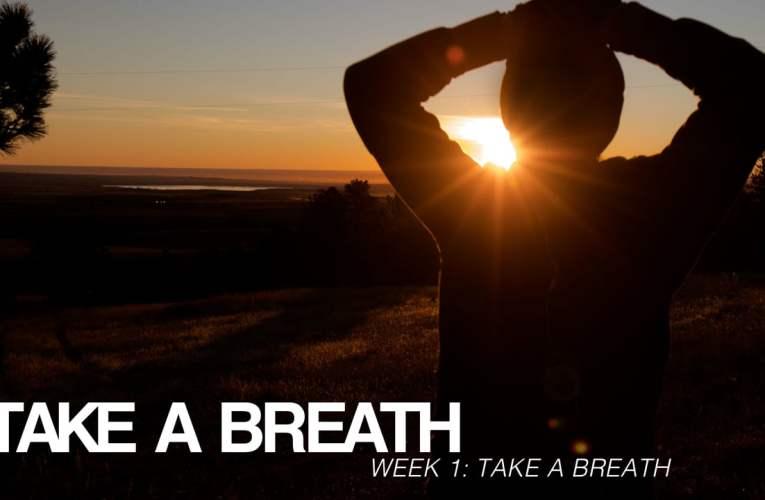 01/07/18  Take A Breath