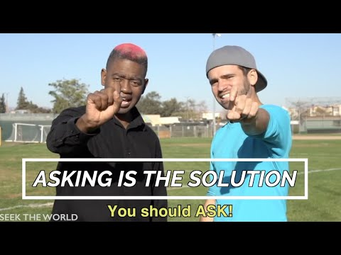 Asking Is The Solution