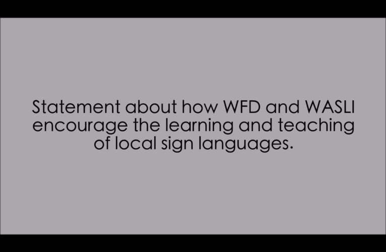 10. Statement about how WFD and WASLI encourage the learning and teaching of local sign languages? (WASLI/WFD FAQ on IS)
