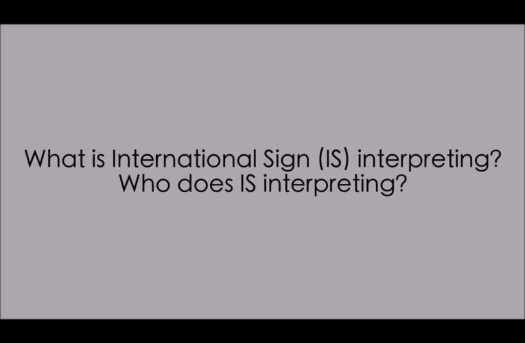 a. What is International Sign (IS) interpreting Who does IS interpreting?
