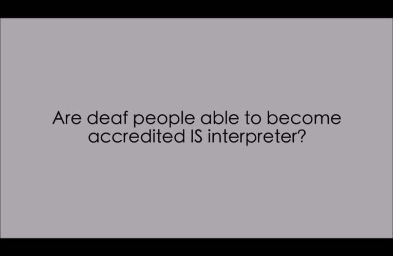c. Are deaf people able to become accredited IS interpreters?