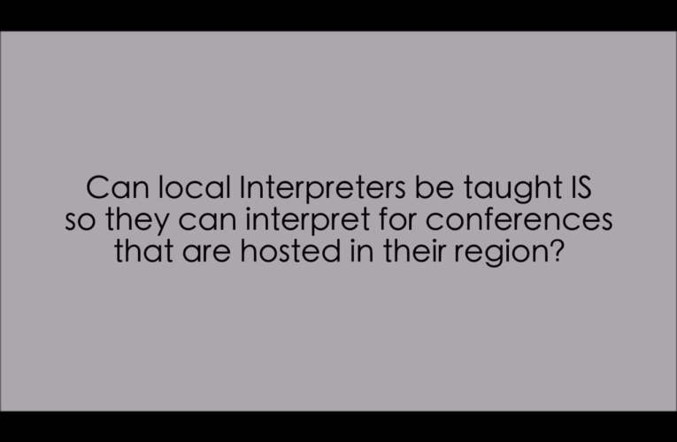 d. Can local interpreters be taught IS so they can interpret for conferences that are hosted in their region?
