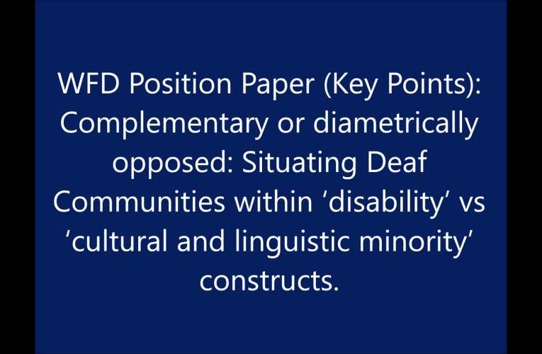 Key Points – Situating Deaf Communities within 'disability' vs 'cultural and linguistic minority' constructs