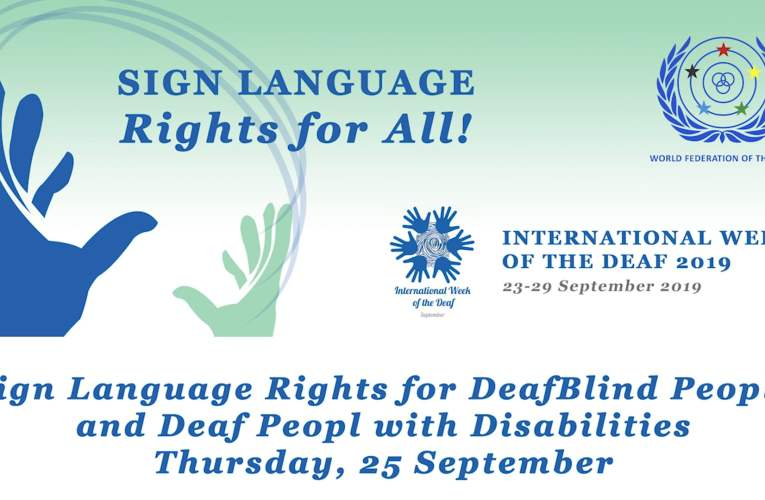 International Week of the Deaf 2019 – Sign Language Rights for DeafBlind People and Deaf People With Disabilities