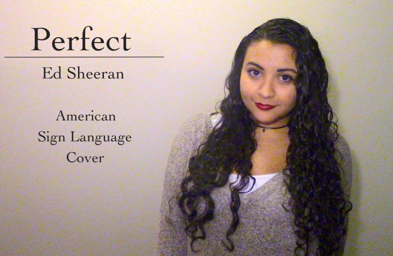 Perfect – Ed Sheeran (ASL Cover)