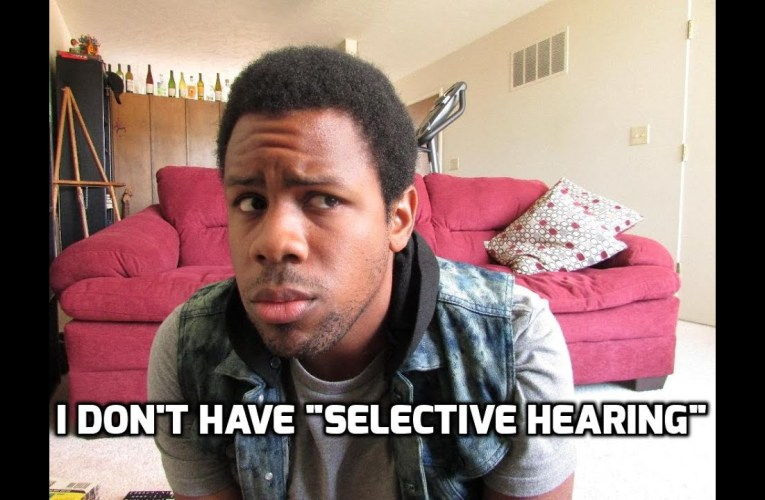 """I Don't Have """"Selective Hearing"""" [CC]"""