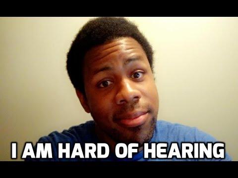 I am Hard of Hearing