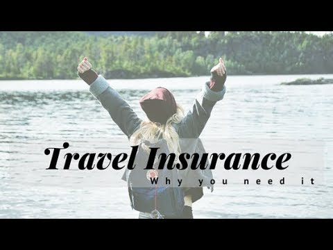 Travel Insurance – You need it.