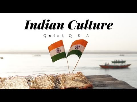 Learn about India Culture (Q&A)