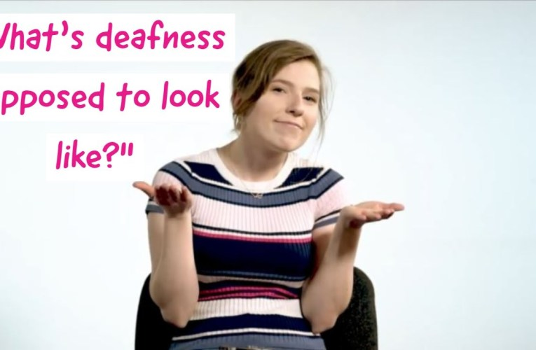 """""""But you don't look deaf"""""""