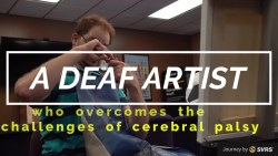A Talented Deaf Artist Who Overcomes the Challenges of Cerebral Palsy