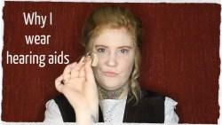 Why I wear hearing aids