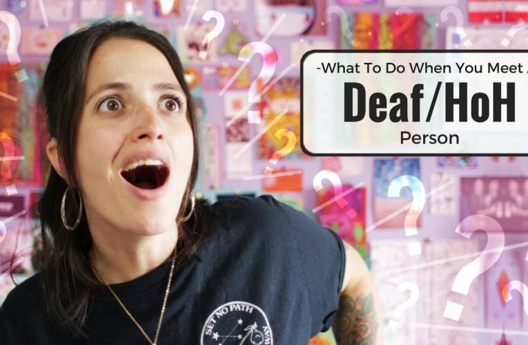 What to do When You Meet a Deaf/HoH Person ❤ Jessica Marie Flores ❤