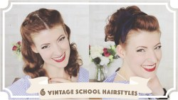 6 Easy Vintage Back To School Hairstyles