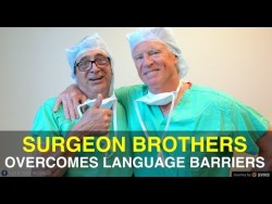Surgeon Brothers Overcome Language Barrier in Operating Room