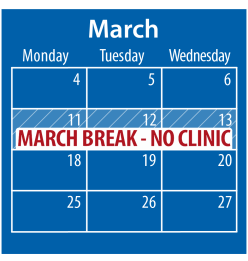 March calendar Mondays, Tuesdays, and Wednesdays. No clinic on March Break March 11 - 13.