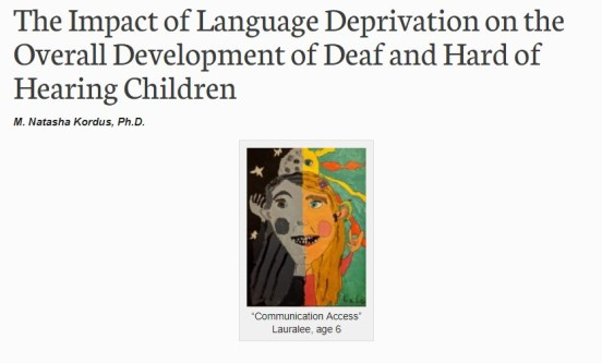 "Article Title: The Impact of Language Deprivation on the Overall Development of Deaf and Hard of Hearing Children. Image of ""Communication Access"" drawn by Lauralee age 6"