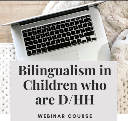 Bilingualism in Children who are D/HH Webinar Course