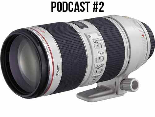 The Silentwisher Photography Podcast #2 New Canon Lenses!   70-200 f4 II & 70-200 f2.8 III