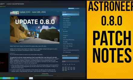Astroneer Update 0.8.0 Whats Changed | Patch Notes