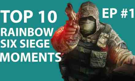 Top 10 Rainbow Six Siege Moments | Episode 1