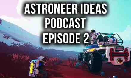 Animals, Water, Spaceships, Binoculars & More   Astroneer Ideas Podcast   Ep2