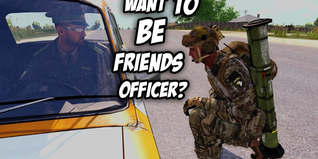 Making Friends & Enemies – Arma 3 [3.6.2020]