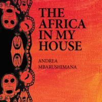 The Africa In My House by Andrea Mbarushimana