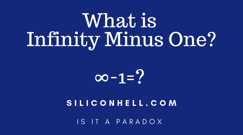 Infinity minus one silicon hell