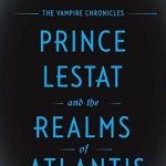 Review: Prince Lestat and the Realms of Atlantis