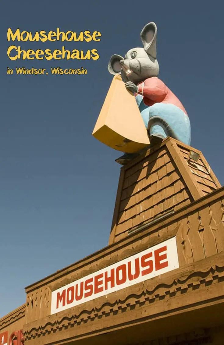 Mousehouse Cheesehaus in Windsor, Wisconsin -- Roadside Attractions in Wisconsin