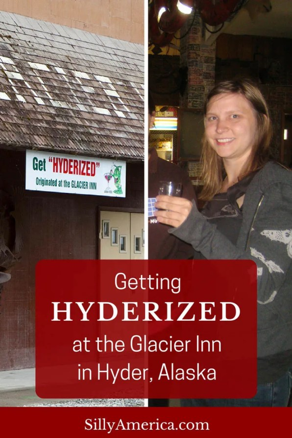 Getting Hyderized at the Glacier Inn, a bar in Hyder, Alaska