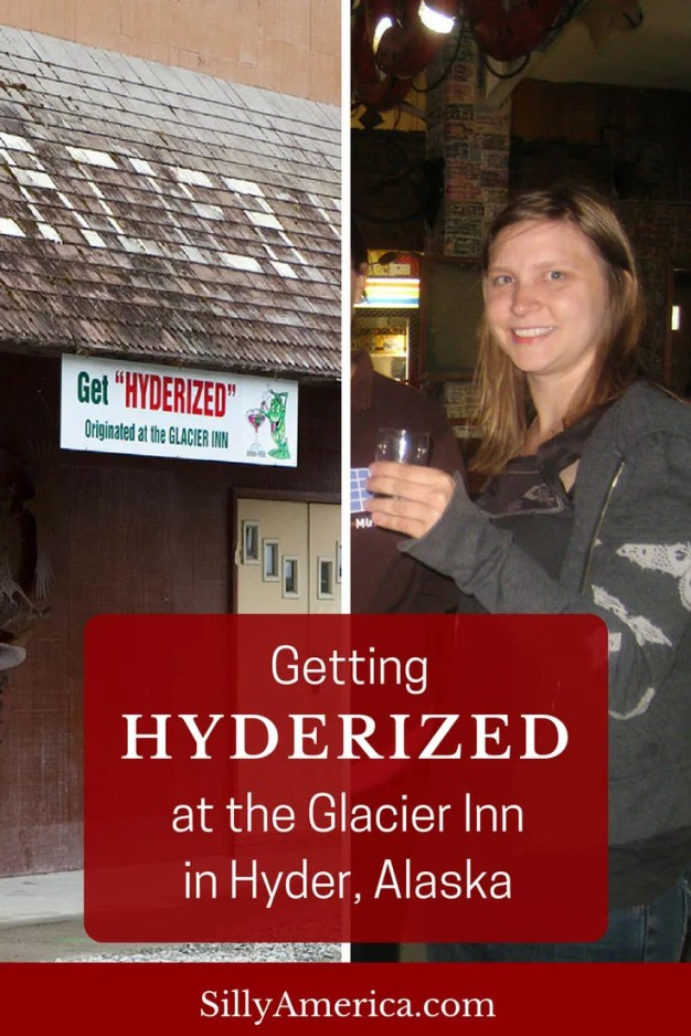 Getting Hyderized at the Glacier Inn, a bar in Hyder, Alaska