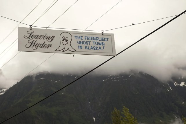Leaving Hyder, the friendliest ghost town in Alaska! A sign in Hyder, Alaska.