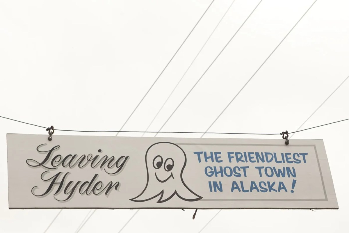 Leaving Hyder, the friendliest ghost town in Alaska! A sign in Hyder, Alaska.