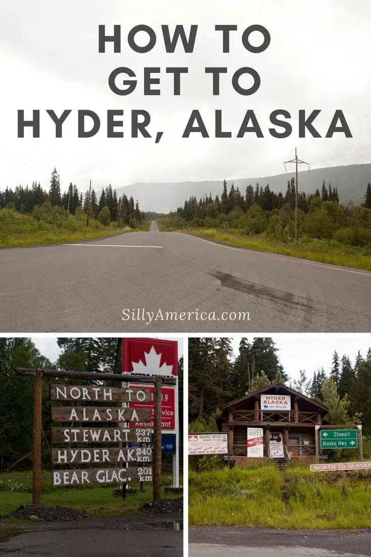 How to get to Hyder, Alaska on a road trip from Seattle, Washington.