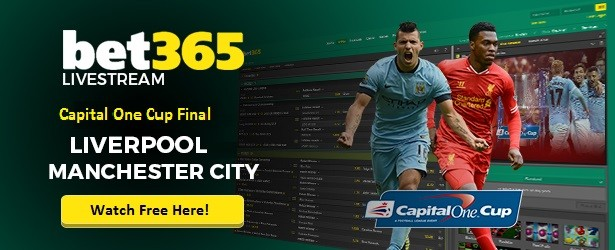 Capital One Cup Final Live Streaming Free at bet365