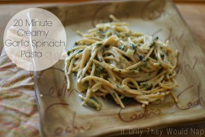 20 Minute Creamy Garlic Spinach Pasta
