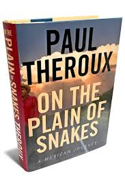 Review–On the Plain of Snakes: A Mexican Journey by Paul Theroux (Malawi) |  Peace Corps Worldwide