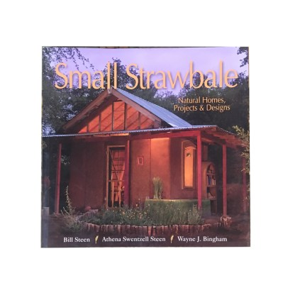 Small Strawbale: Natural Homes Projects & Designs