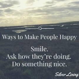 https://silverliningcommunity.wordpress.com/2016/03/16/3-small-ways-to-make-people-happy/