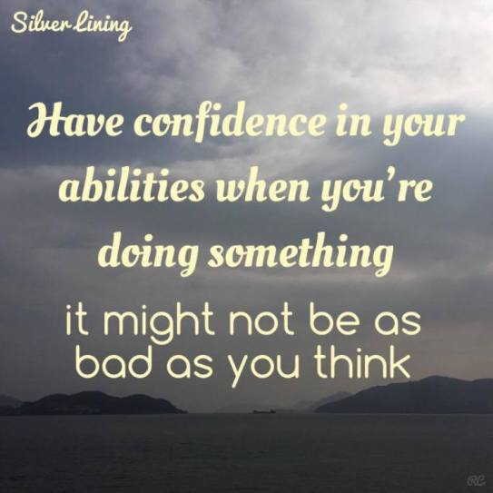 https://silverliningcommunity.wordpress.com/2016/02/05/have-confidence-in-your-abilities/